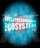 image of ecosystem  - entrepreneurship ecosystem word on business digital touch screen - JPG