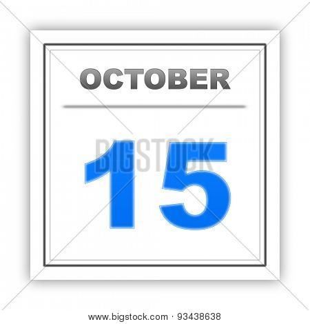 October 15. Day on the calendar. 3d