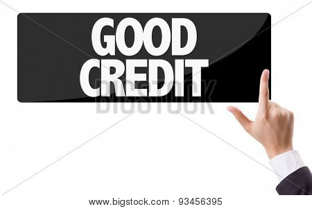 Businessman pressing button with the text: Good Credit