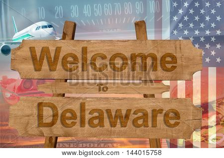 Welcome To Delaware In Usa Sign On Wood, Travell Theme