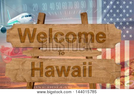 Welcome To Hawaii State In Usa Sign On Wood, Travell Theme