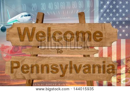 Welcome To Pensylvania State In Usa Sign On Wood, Travell Theme
