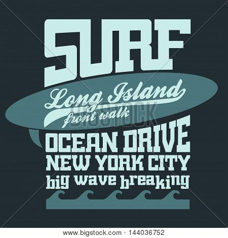 Surfing t-shirt graphic design. Long Island surfing emblem. New York surfers wear typography emblem. Creative design.