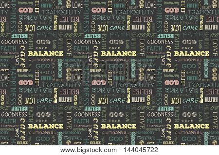 Colorful seamless pattern with words: love, peace, balance, happiness, faith, God, belief, care, goodness, tranquility, harmony. Vector illustration. Black background.