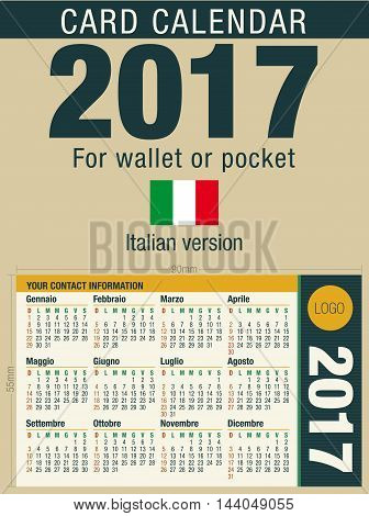 Useful card calendar 2017 for wallet or pocket, ready for printing in full color. Size: 90mm x 55mm. Italian version