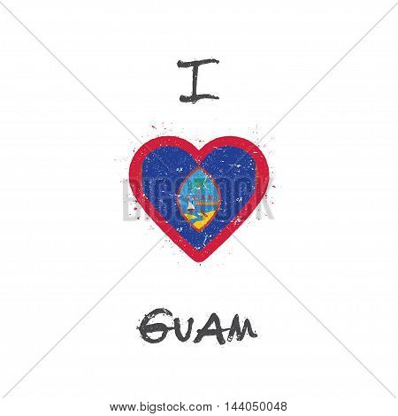 I Love Guam T-shirt Design. Guamanian Flag In The Shape Of Heart On White Background. Grunge Vector
