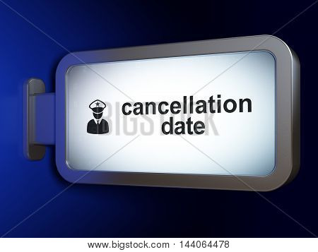 Law concept: Cancellation Date and Police on advertising billboard background, 3D rendering