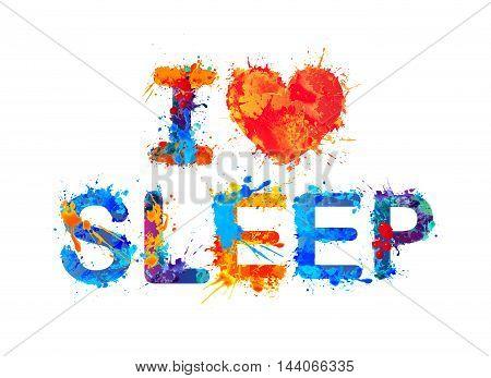 I love sleep. Vector watercolor splash paint