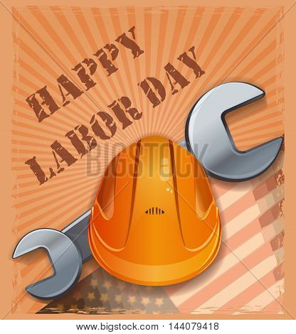 Labor Day design. Retro vintage poster with hard hat wrench and US flag on grunge background. Vector illustration