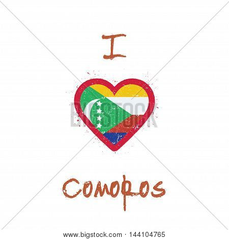 I Love Comoros T-shirt Design. Comoran Flag In The Shape Of Heart On White Background. Grunge Vector