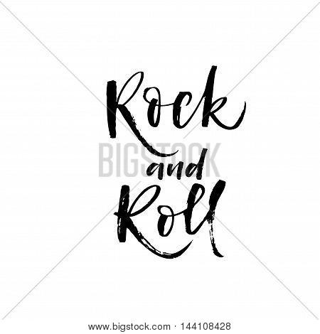 Rock and roll phrase. Hand drawn lettering for rock festival. Music holiday. Ink illustration. Modern brush calligraphy. Isolated on white background.