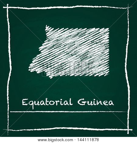Equatorial Guinea Outline Vector Map Hand Drawn With Chalk On A Green Blackboard. Chalkboard Scribbl