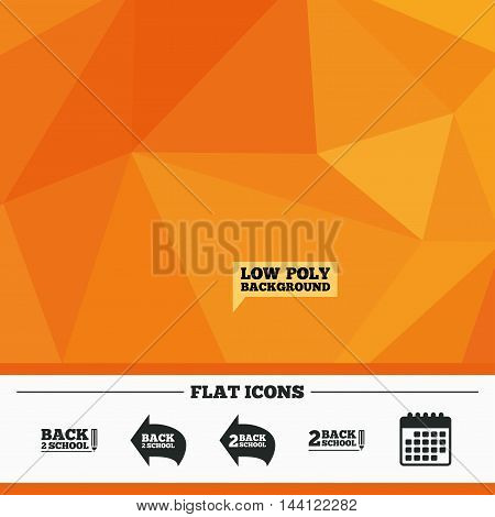 Triangular low poly orange background. Back to school icons. Studies after the holidays signs. Pencil symbol. Calendar flat icon. Vector