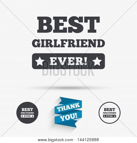 Best girlfriend ever sign icon. Award symbol. Exclamation mark. Flat icons. Buttons with icons. Thank you ribbon. Vector
