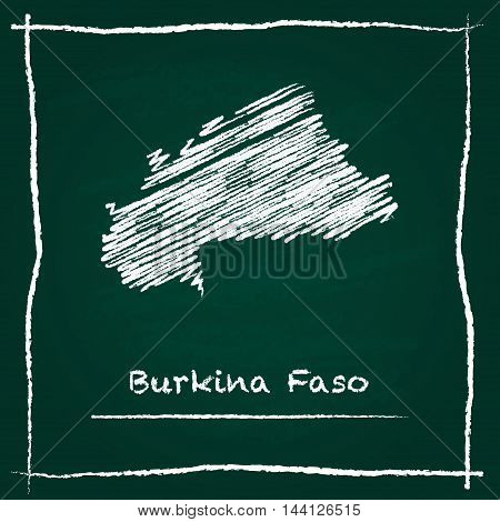 Burkina Faso Outline Vector Map Hand Drawn With Chalk On A Green Blackboard. Chalkboard Scribble In