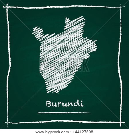 Burundi Outline Vector Map Hand Drawn With Chalk On A Green Blackboard. Chalkboard Scribble In Child