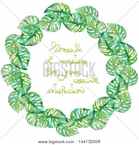 Exotic frame border (wreath) with monstera green leaves painted in watercolor on a white background for greeting card, decoration postcard or invitation