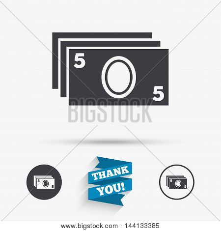 Cash sign icon. Paper money symbol. For cash machines or ATM. Flat icons. Buttons with icons. Thank you ribbon. Vector