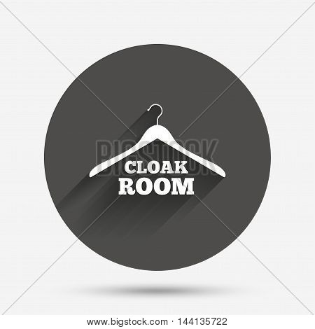 Cloakroom sign icon. Hanger wardrobe symbol. Circle flat button with shadow. Vector