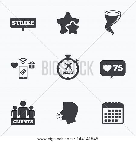 Strike icon. Storm bad weather and group of people signs. Delayed flight symbol. Flat talking head, calendar icons. Stars, like counter icons. Vector