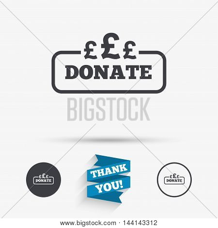 Donate sign icon. Pounds gbp symbol. Flat icons. Buttons with icons. Thank you ribbon. Vector