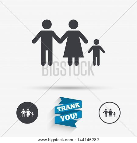 Family with one child sign icon. Complete family symbol. Flat icons. Buttons with icons. Thank you ribbon. Vector