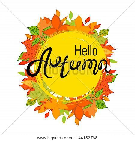 Hello Autumn.The inscription on the autumn background. Yellow and orange leaves