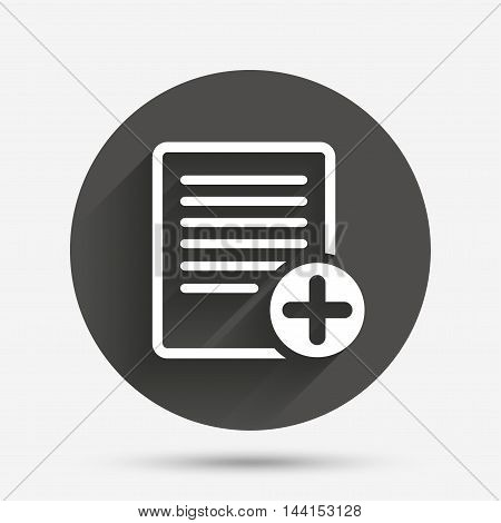 Text file sign icon. Add File document symbol. Circle flat button with shadow. Vector