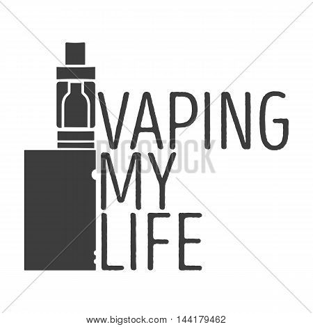 Monochrome logo of an electronic cigarette with an inscription a vaping my life