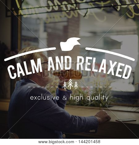 Calm And Relaxed Chill Be Happy Chillout Relaxation Concept