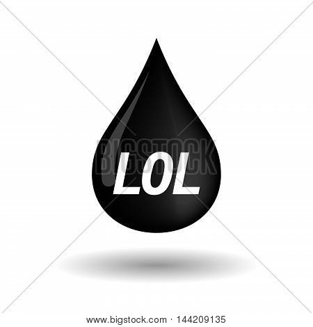 Isolated Oil Drop Icon With    The Text Lol