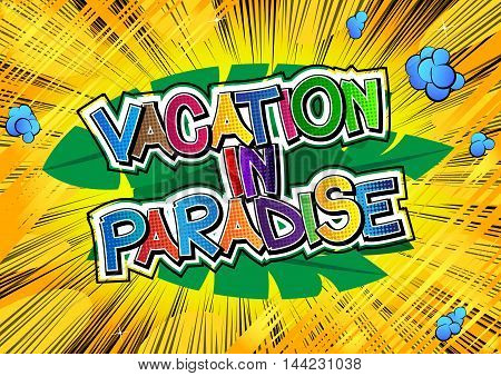 Vacation in Paradise - Comic book style word.