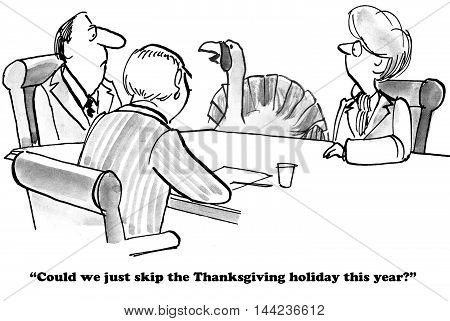 Cartoon about a turkey asking to skip Thanksgiving this year.