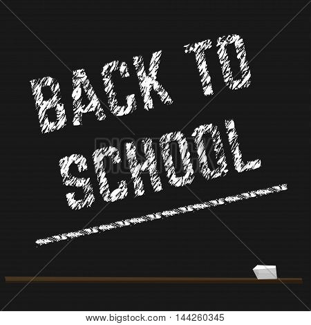 Poster educational back to school written with chalk on a blackboard. Vector illustration