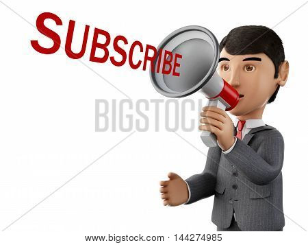 3d renderer image. usinessman with a megaphone and word subscribe. Business concept. Isolated white background.