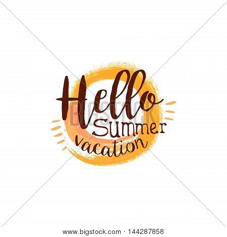 Hello Summer Message Watercolor Stylized Label With Sun. Bright Color Summer Vacation Hand Drawn Promo Sign. Touristic Agency Vector Ad Template.