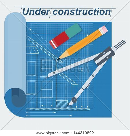 Vector construction blueprint. Technical drawing with pencil, eraser and pair of compasses. Flat cartoon illustration. Objects isolated on a white background.