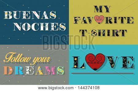 Cards with inscriptions by floral artistic font. Buenas noches. My favorite T-shirt. Love. Follow your dreams. Black letters with watercolor flowers and plants decor. Vector Illustration