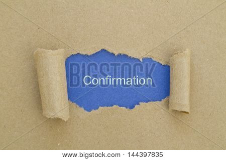 Confirmation word written under torn paper .