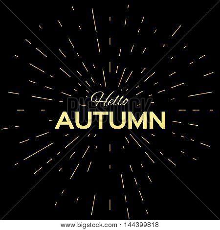 Hello Autumn with vintage sunburst on a black background. Vector design illustration