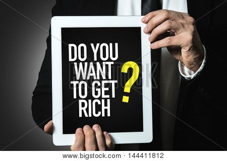 Do You Want To Get Rich?