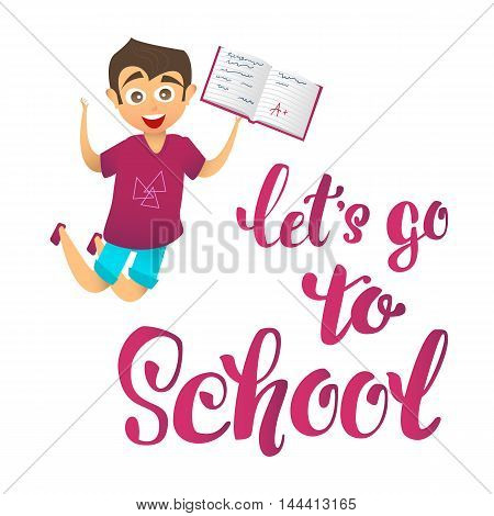 let's go school. Happy cute boy character joyfully jumps up and holds school notebook with excellent marks.