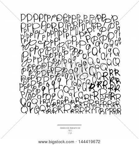 Large vector set of hand drawn with black liner letters isolated on white background. Part 6 includes letter P letter Q and letter R. Collection of freehand letters in different shapes and styles
