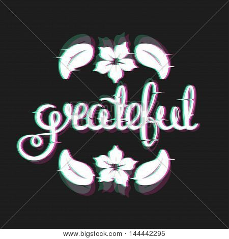 Grateful Card with Glitch Effect . Thanksgiving Wishes Card. Thankfulness Text in Glitch Art Style. Distortion lettering poster. Vector Illustration.