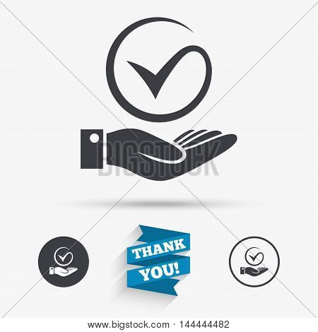 Tick and hand sign icon. Palm holds check mark symbol. Flat icons. Buttons with icons. Thank you ribbon. Vector