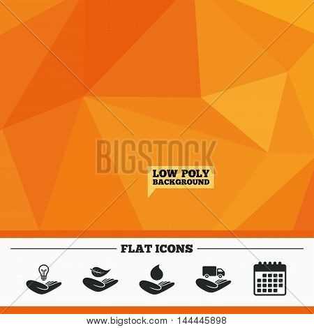 Triangular low poly orange background. Helping hands icons. Intellectual property insurance symbol. Delivery truck sign. Save nature leaf and water drop. Calendar flat icon. Vector