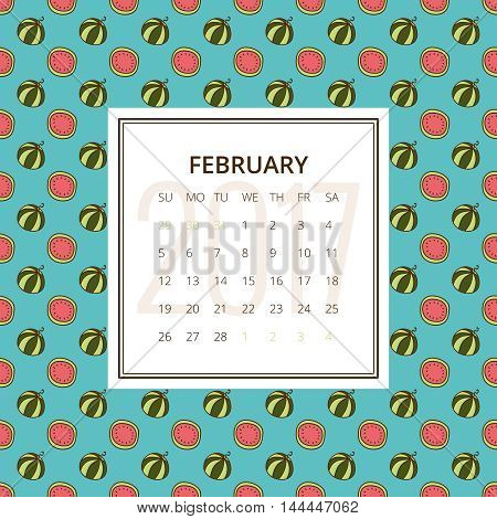 February 2017. One month calendar vector template in a page, square format. Hand drawn seamless pattern with watermelons on background. Week starts on Sunday. Green and red colors