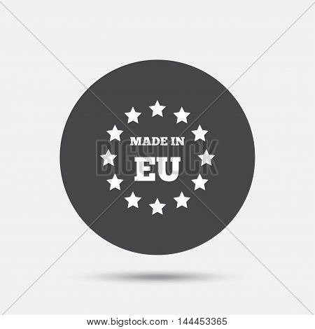 Made in EU icon. Export production symbol. Product created in European Union sign. Circle flat button with shadow. Vector