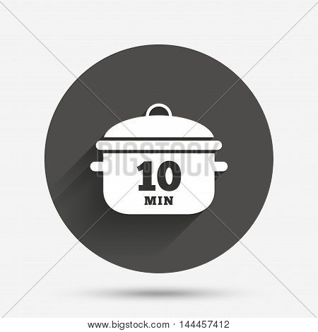 Boil 10 minutes. Cooking pan sign icon. Stew food symbol. Circle flat button with shadow. Vector