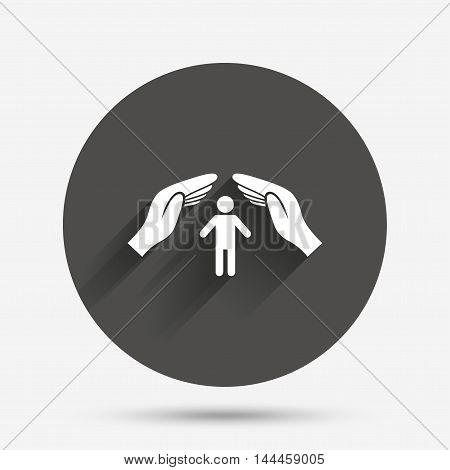 Human life insurance sign icon. Hands protect man symbol. Health insurance. Circle flat button with shadow. Vector